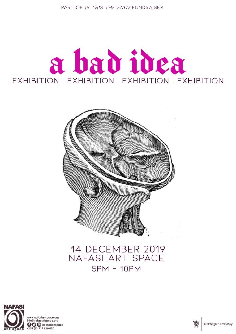 A BAD IDEA EXHIBITION DEC 2019